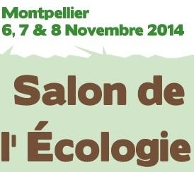 Le Salon de l'Ecologie, Montpellier, du 6 au 8 Novembre 2014