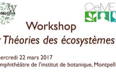 Workshop « Théories des écosystèmes » – 22 Mars 2017 – Montpellier